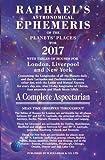 Raphael's Astronomical Ephemeris of the Planets' Places 2017
