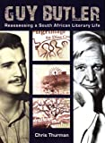 Guy Butler: Reassessing a South African Literary Life (1869141830) by Thurman, Chris