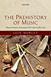 img - for The Prehistory of Music: Human Evolution, Archaeology, and the Origins of Musicality book / textbook / text book