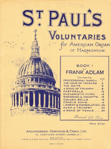 St. Paul's Voluntaries for American Organ or Harmonium. Book i. (iii. Impressions and Recollections of London Churches) (iv.) by F. Adlam. (Book ii. by R. D. Klaafman.) (Harmonium Paul & Co compare prices)