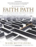 Faith Path Workbook: Helping Friends Find Their Way to Christ (143476513X) by Mittelberg, Mark