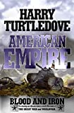 American Empire: Blood and Iron (0340715510) by Harry Turtledove