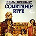 Courtship Rite Audiobook by Donald Kingsbury Narrated by Danny Campbell