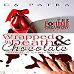 Wrapped in Death and Chocolate: A Stacey McKinnon Mystery: The Portman Creamery Mysteries Book 1 | CS Patra