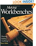 Making Workbenches: * Planning * Building * Outfitting