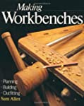 Making Workbenches: Planning, Buildin...
