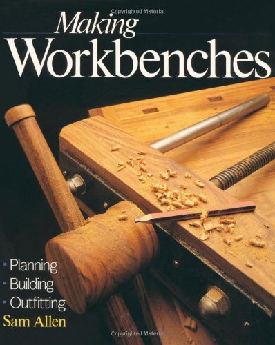 Making Workbenches: * Planning * Building * Outfitting - Sterling - 0806905352 - ISBN: 0806905352 - ISBN-13: 9780806905358