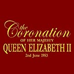 The Coronation of Queen Elizabeth II | John Snagge