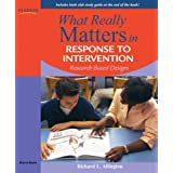 What Really Matters in Response to Intervention: Research-based Designsby Richard L. Allington