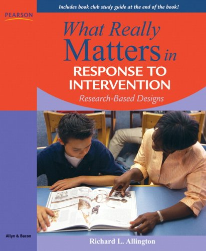 What Really Matters in Response to Intervention:...