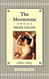 The Moonstone (Collector's Library) Wilkie Collins