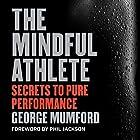 The Mindful Athlete: Secrets to Pure Performance Hörbuch von George Mumford, Phil Jackson - foreword Gesprochen von: J. D. Jackson