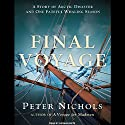 Final Voyage: A Story of Arctic Disaster and One Fateful Whaling Season (       UNABRIDGED) by Peter Nichols Narrated by Norman Dietz