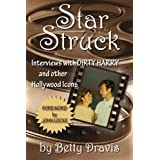 Star Struck: Interviews with Dirty Harry and other Hollywood Icons ~ Betty Dravis