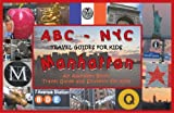 ABC-NYC: Travel Guides for Kids - Manhattan: An Alphabet Book, Travel Guide and Souvenir for Kids [Paperback]
