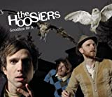 Goodbye Mr A - The Hoosiers