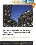 Java EE 6 Cookbook for Securing, Tuni...