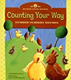 Mother Goose Rhymes, Counting Your Way: Number Nursery Rhymes
