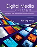 Digital Media Primer (2nd Edition)