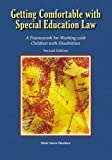 img - for Getting Comfortable with Special Education Law: A Framework for Working with Children with Disabilities Paperback October, 2005 book / textbook / text book
