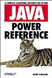 Java Power Reference: A Complete Searchable Resource on CD-ROM (1565925890) by Flanagan, David