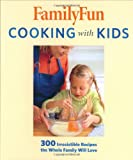 FamilyFun Cooking with Kids (1423100867) by Cook, Deanna F.