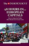 img - for 48 HOURS IN EUROPEAN CAPITALS: How to Enjoy the Perfect Short Break in 20 Great Cities by Simon Calder (2015-12-21) book / textbook / text book