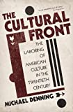 img - for The Cultural Front: The Laboring of American Culture in the Twentieth Century by Michael Denning (2011-01-04) book / textbook / text book