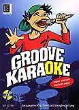 Groove Karaoke mit CD, für Singstimme: Gesungene Rhythmen mit Songbegleitung