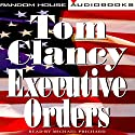Executive Orders: A Novel (       UNABRIDGED) by Tom Clancy Narrated by Michael Prichard