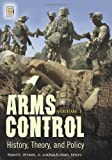 img - for Arms Control [2 volumes]: History, Theory, and Policy (Praeger Security International) book / textbook / text book