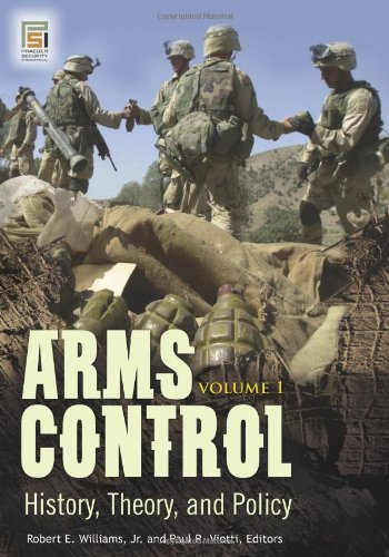 Arms Control [2 volumes]: History, Theory, and Policy (Praeger Security International)