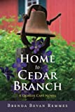 Home to Cedar Branch (A Quaker Café Novel)