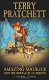 Terry Pratchett The Amazing Maurice and his Educated Rodents: (Discworld Novel 28) (Discworld Novels)