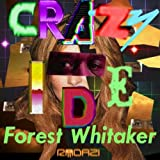 Crazy Ide (Forest Whitaker) [Explicit]