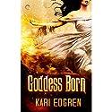 Goddess Born Audiobook by Kari Edgren Narrated by Katherine Littrell