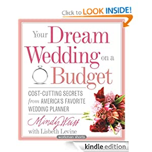 Your Dream Wedding on a Budget: 47 Cost-Cutting Secrets from America&#039;s Favorite Wedding Planner