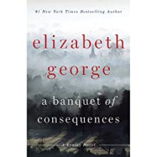 A Banquet of Consequences: A Lynley Novel, Book 19 (       UNABRIDGED) by Elizabeth George Narrated by John Lee