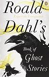 Roald Dahl Roald Dahl's Book of Ghost Stories