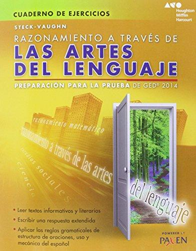 Steck-Vaughn Razonamiento a traves de las artes del lenguaje: Preparacion para la prueba de GED 2014 (Cuaderno De Ejercicios)