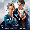 Without a Summer Audiobook by Mary Robinette Kowal Narrated by Mary Robinette Kowal