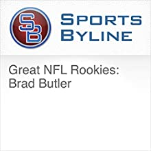 Great NFL Rookies: Brad Butler Radio/TV Program by Ron Barr Narrated by Ron Barr, Brad Butler