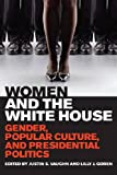 img - for Women and the White House: Gender, Popular Culture, and Presidential Politics book / textbook / text book