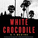 White Crocodile (       UNABRIDGED) by K.T. Medina Narrated by Mary Jane Wells