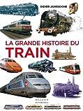 La grande histoire du train...