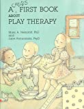 img - for [A Child's First Book About Play Therapy] (By: Marc A. Nemiroff) [published: January, 1993] book / textbook / text book