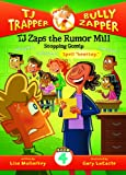 TJ Zaps the Rumor Mill: Stopping Gossip (TJ Trapper, Bully Zapper)