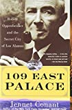 109 East Palace: Robert Oppenheimer and the Secret City of Los Alamos (0743250087) by Conant, Jennet