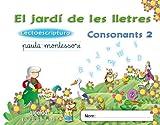 El jard� de les lletres. Lectoescriptura. Consonants 2. 5 anys. Educaci� Infantil (Educaci�n Infantil Algaida. Lectoescritura)