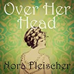 Over Her Head | Nora Fleischer